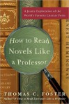 How to Read Novels Like a Professor - Thomas C. Foster