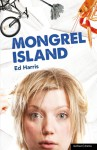 Mongrel Island - Ed Harris