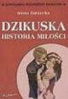 Dzikuska. Historia miłości - Irena Zarzycka