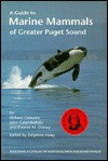 A Guide to Marine Mammals of Greater Puget Sound - Richard Osborne