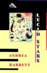 Lucid Stars - Andrea Barrett