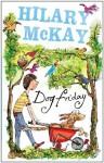 Dog Friday (Dog Friday Trilogy) - Hilary McKay