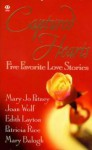 Captured Hearts: Five Favorite Love Stories - Mary Balogh, Joan Wolf, Edith Layton, Patricia Rice, Mary Jo Putney
