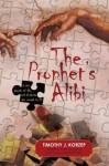The Prophet's Alibi - Timothy J. Korzep