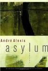Asylum - André Alexis