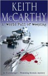 A World Full of Weeping - Keith McCarthy