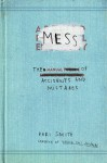 Mess: The Manual of Accidents and Mistakes - Keri Smith