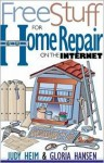 Free Stuff for Home Repair on the Internet - Judy Heim, Gloria Hansen