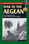 War in the Aegean: The Campaign for the Eastern Mediterranean in World War II (Stackpole Military History Series) - Peter C. Smith