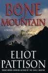 Bone Mountain: A Novel (Inspector Shan Tao Yun) - Eliot Pattison