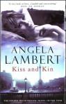 Kiss and Kin - Angela Lambert