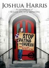 Stop Dating the Church!: Fall in Love with the Family of God - Joshua Harris