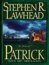 Patrick: Son of Ireland - Stephen R. Lawhead