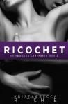 Ricochet - Krista Ritchie, Becca Ritchie