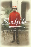 Sahib: The British Soldier in India 1750-1914 - Richard Holmes