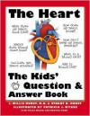 The Heart: The Kids' Question and Answer Book - J. Willis Hurst, Stuart D. Hurst, Patricia Wynne, Patsy Bryan, Shawna Todd