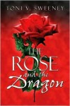 The Rose and the Dragon - Toni V. Sweeney