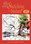 The Sierra Club Guide to Sketching in Nature - Cathy Ann Johnson