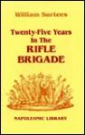 Twenty-Five Years in the Rifle Brigade - William Surtees, Ian Fletcher