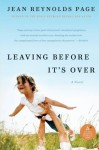 Leaving Before It's Over: A Novel - Jean Reynolds Page