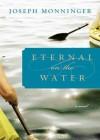 Eternal on the Water (Audio) - Joseph Monninger