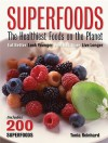 Superfoods: The Healthiest Foods on the Planet - Tonia Reinhard
