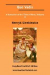 Quo Vadis a Narrative of the Time of Nero, Volume II [Easyread Comfort Edition] - Henryk Sienkiewicz