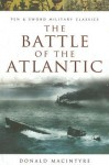 The Battle Of The Atlantic (Military Classic) - Donald G.F.W. Macintyre