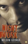 Night Work: A Novel - Nelson George