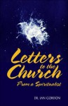 Letters to the Church from a Spiritualist - Ian Gordon