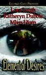 Elemental Desires - Kathryn Anne Dubois, Mlyn Hurn, Lora Leigh