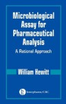 Microbiological Assay for Pharmaceutical Analysis: A Rational Approach - William Hewitt