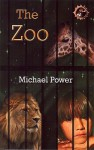 The Zoo - Michael Power