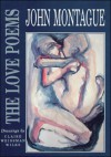 The Love Poems - John Montague, Claire Wilks, Claire Weissman Wilks