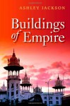 Buildings of Empire - Ashley Jackson