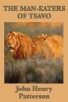 The Man-eaters of Tsavo - John Henry Patterson
