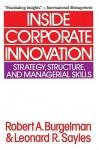Inside Corporate Innovation - Robert A. Burgelman, Leonard R. Sayles
