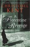 A Florentine Revenge - Christobel Kent