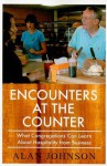 Encounters at the Counter: What Congregations Can Learn about Hospitality from Business - Alan Johnson