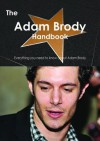 The Adam Brody Handbook - Everything You Need to Know about Adam Brody - Emily Smith