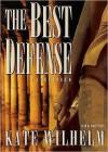 The Best Defense (Barbara Holloway #2) - Kate Wilhelm, Anna Fields