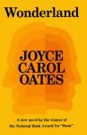 Wonderland - Joyce Carol Oates