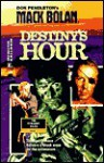 Destiny's Hour - Mike Newton, Don Pendleton