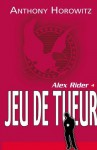 Alex Rider 4 - Le jeu du tueur (Aventure) (French Edition) - Anthony Horowitz, Le Goyat, Annick