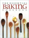 The Essential Baking Cookbook - Whitecap Books