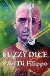 Fuzzy Dice - Paul Di Filippo