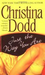 Just the Way You Are (Lost Texas Heart Trilogy, #1) - Christina Dodd