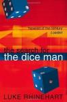 The Search for the Dice Man - Luke Rhinehart, Greer Wyrtzen