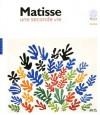 Matisse: A Second Life - Hanne Finsen, Henri Matisse