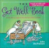 The Get Well Book: A Little Book of Laughs to Make You Feel a Whole Lot Better - John McPherson